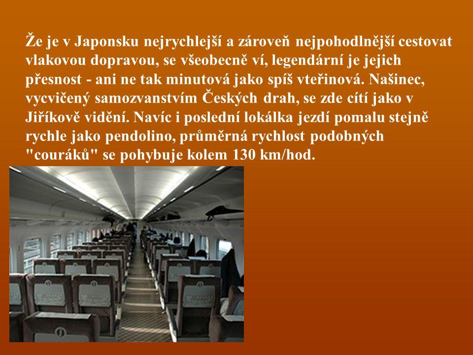 Že je v Japonsku nejrychlejší a zároveň nejpohodlnější cestovat vlakovou dopravou, se všeobecně ví, legendární je jejich přesnost - ani ne tak minutová jako spíš vteřinová.