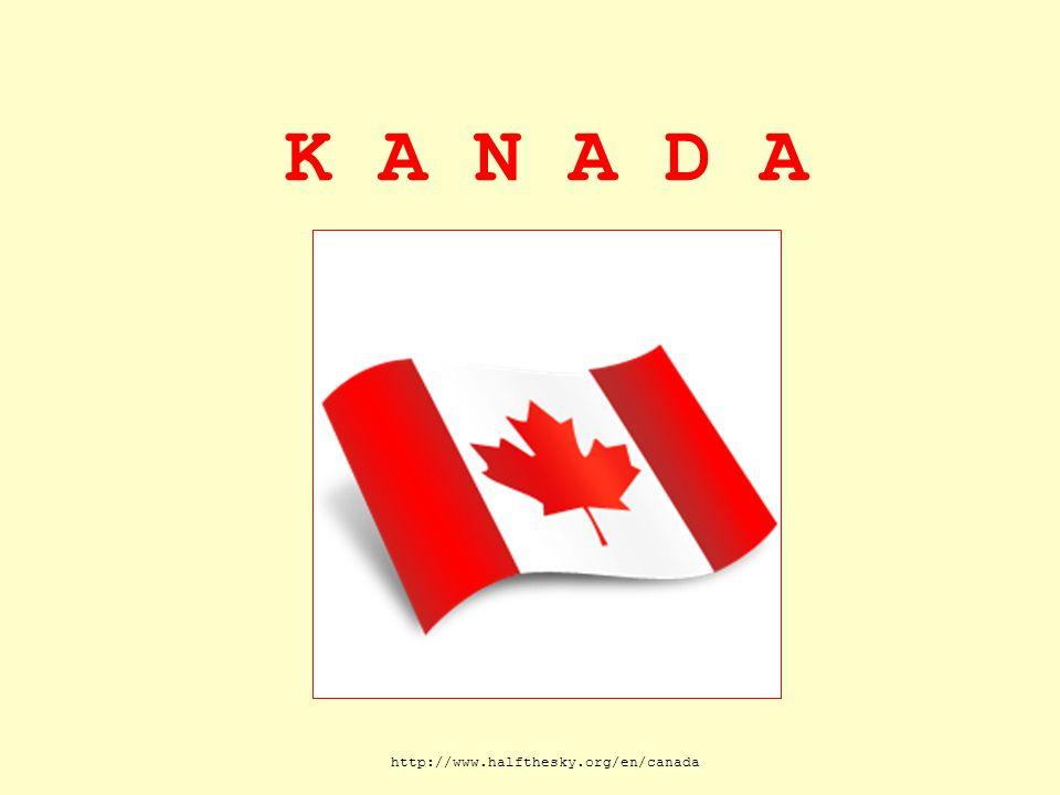 K A N A D A http://www.halfthesky.org/en/canada