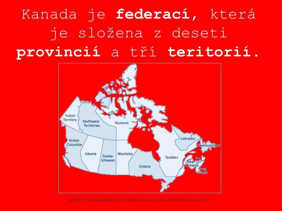 Kanada je federací, která je složena z deseti provincií a tří teritorií.