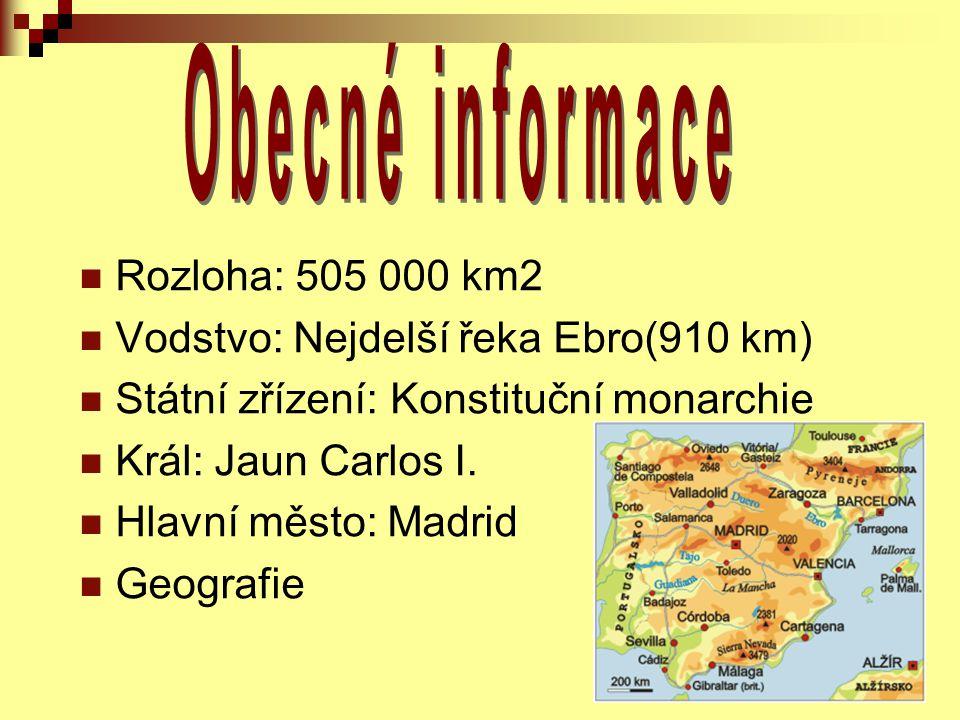 Obecné informace Rozloha: 505 000 km2