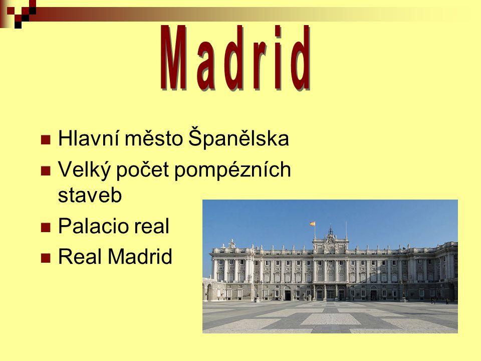 Madrid Hlavní město Španělska Velký počet pompézních staveb