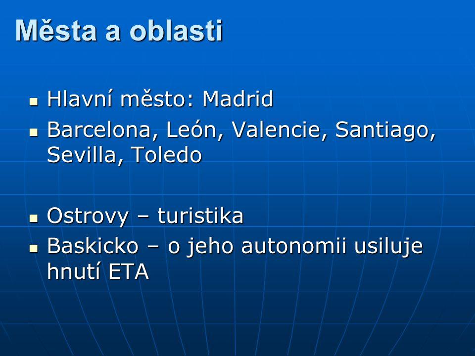 Města a oblasti Hlavní město: Madrid
