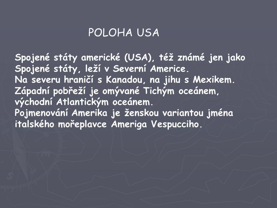 POLOHA USA Spojené státy americké (USA), též známé jen jako