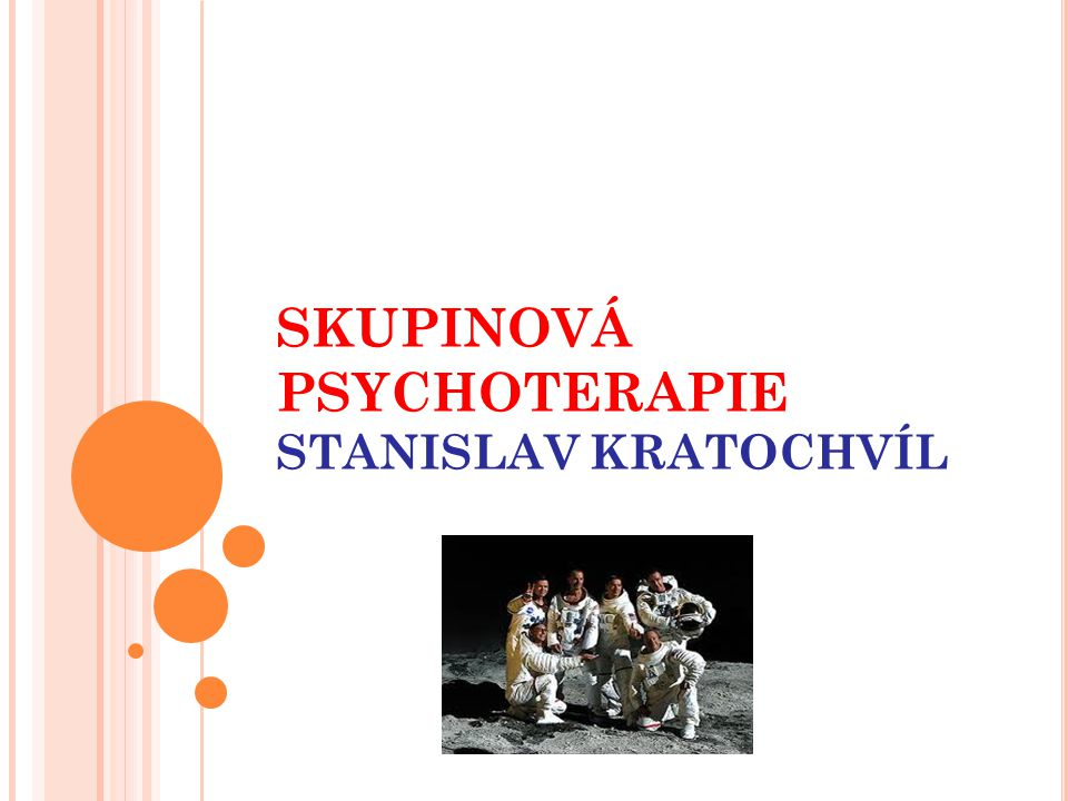 SKUPINOVÁ PSYCHOTERAPIE STANISLAV KRATOCHVÍL