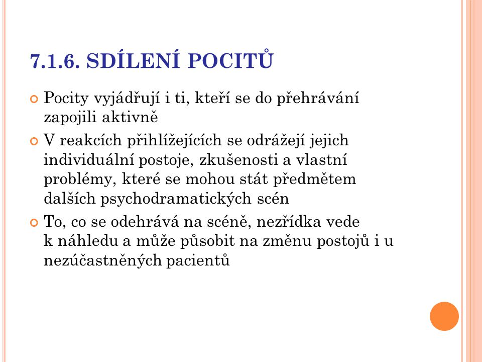 7.1.6. SDÍLENÍ POCITŮ Pocity vyjádřují i ti, kteří se do přehrávání zapojili aktivně.