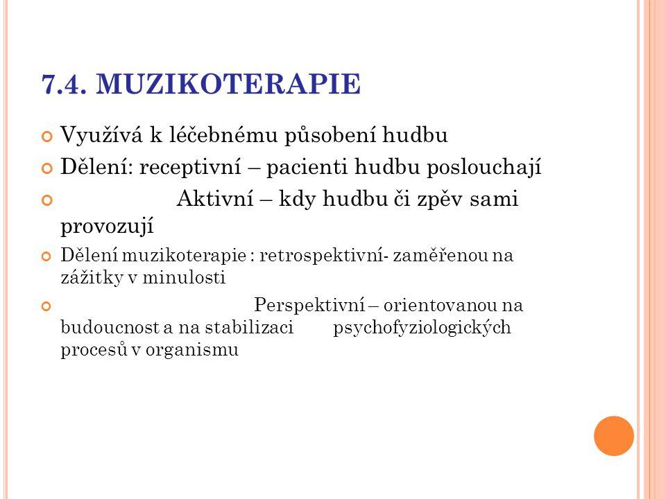 7.4. MUZIKOTERAPIE Využívá k léčebnému působení hudbu