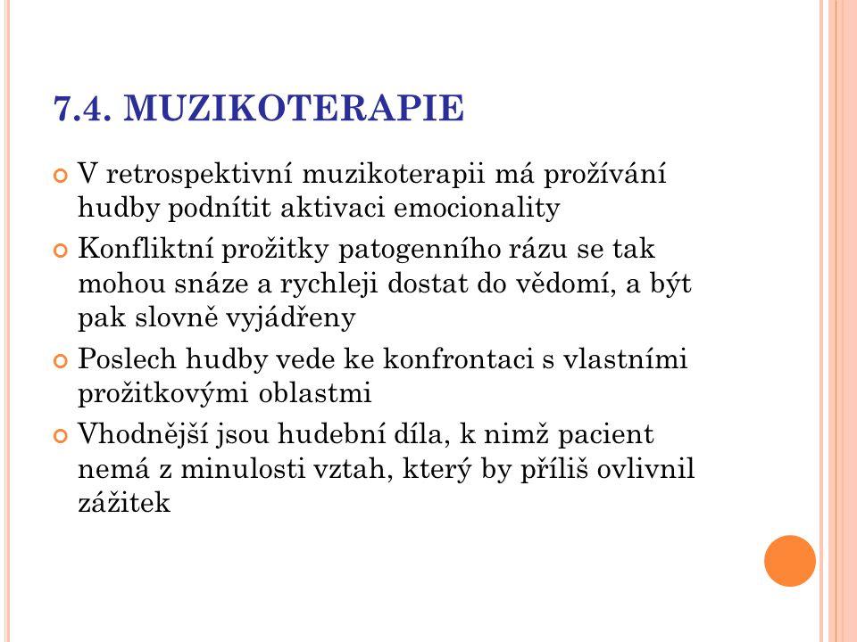 7.4. MUZIKOTERAPIE V retrospektivní muzikoterapii má prožívání hudby podnítit aktivaci emocionality.