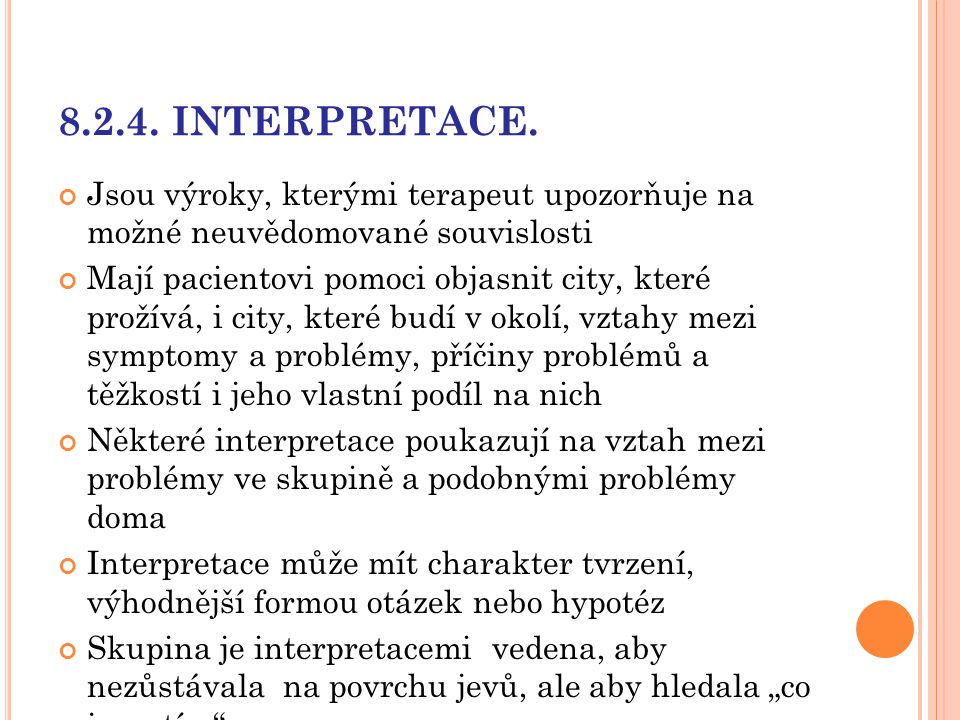 8.2.4. INTERPRETACE. Jsou výroky, kterými terapeut upozorňuje na možné neuvědomované souvislosti.