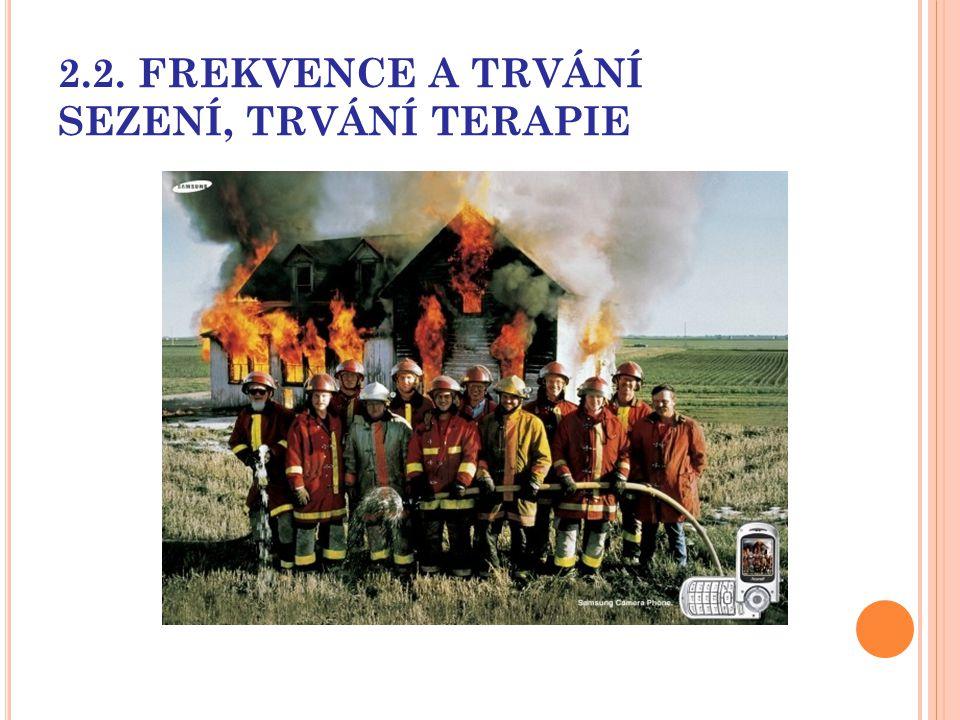 2.2. FREKVENCE A TRVÁNÍ SEZENÍ, TRVÁNÍ TERAPIE