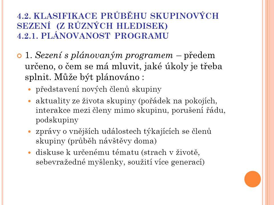 4. 2. KLASIFIKACE PRŮBĚHU SKUPINOVÝCH SEZENÍ (Z RŮZNÝCH HLEDISEK) 4. 2