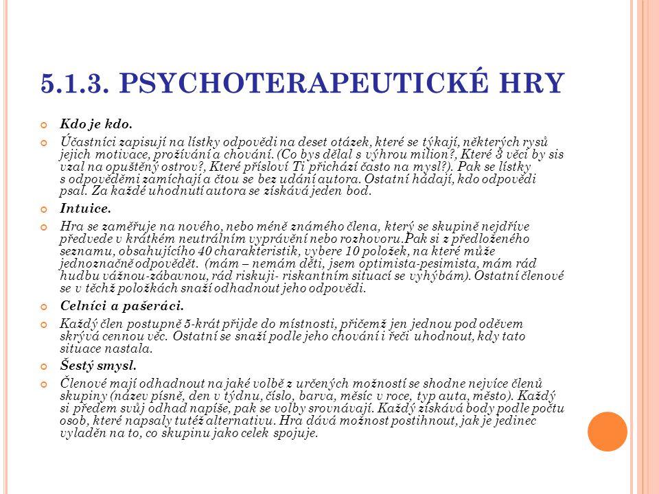 5.1.3. PSYCHOTERAPEUTICKÉ HRY