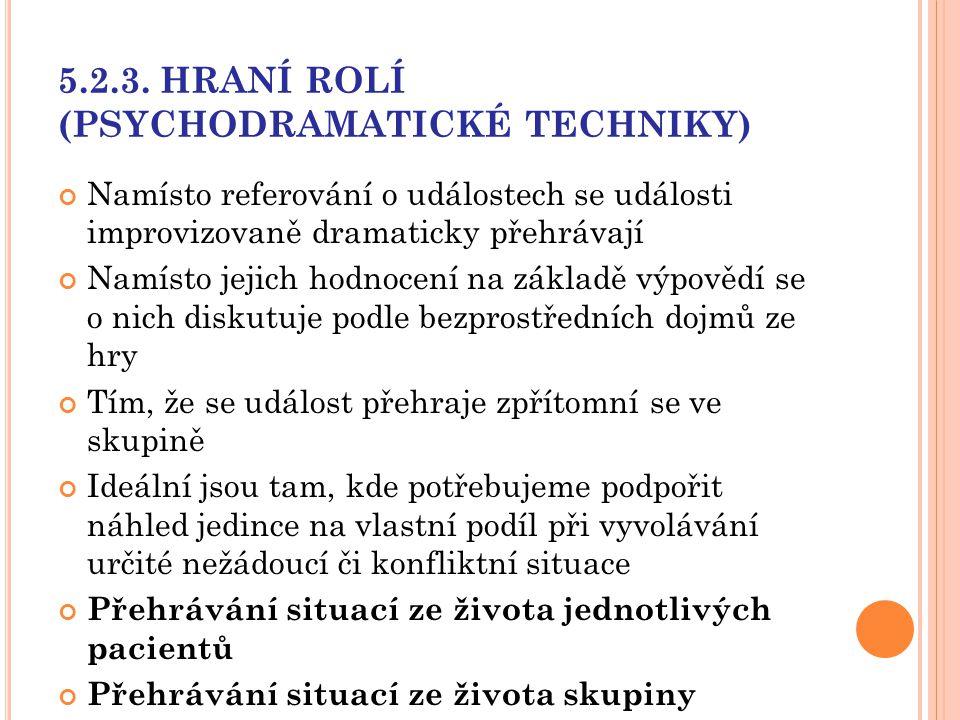 5.2.3. HRANÍ ROLÍ (PSYCHODRAMATICKÉ TECHNIKY)
