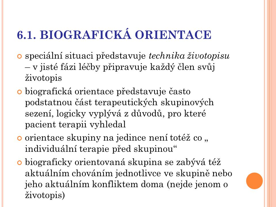 6.1. BIOGRAFICKÁ ORIENTACE