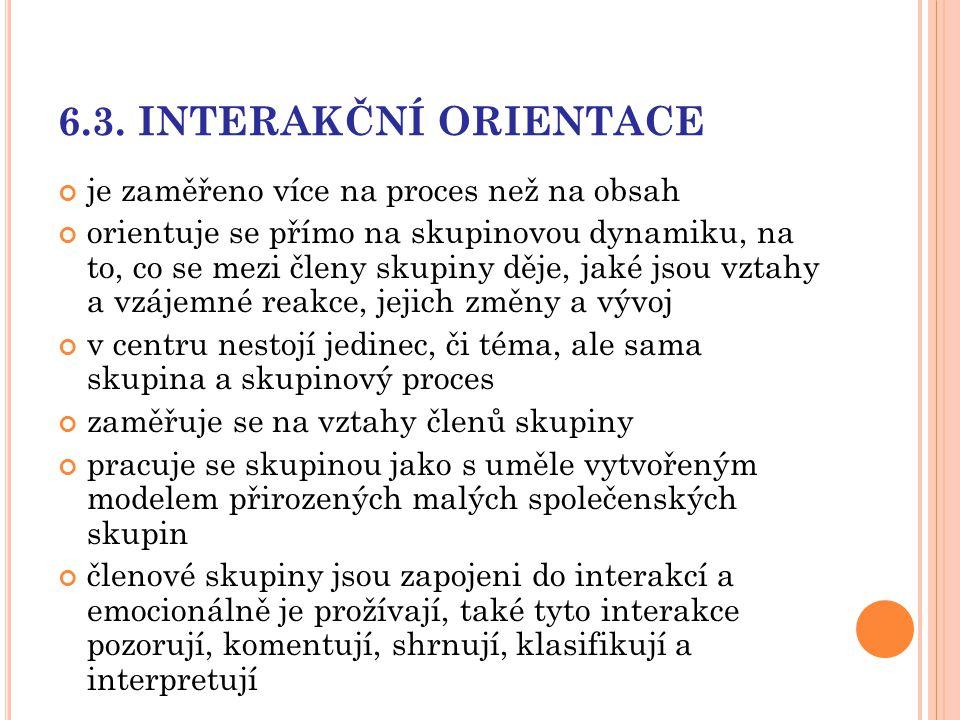 6.3. INTERAKČNÍ ORIENTACE je zaměřeno více na proces než na obsah