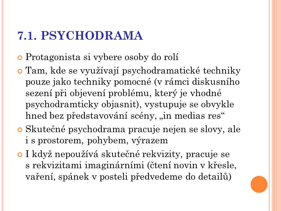 7.1. PSYCHODRAMA Protagonista si vybere osoby do rolí