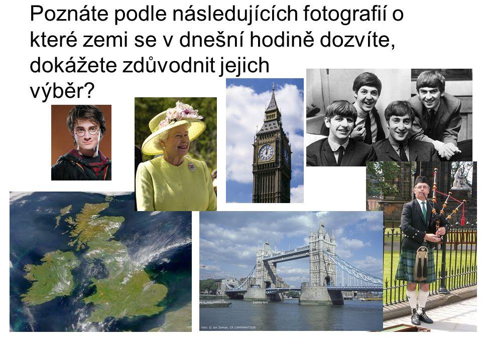 Poznáte podle následujících fotografií o které zemi se v dnešní hodině dozvíte, dokážete zdůvodnit jejich výběr