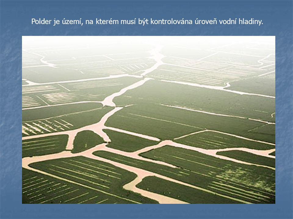 Polder je území, na kterém musí být kontrolována úroveň vodní hladiny.