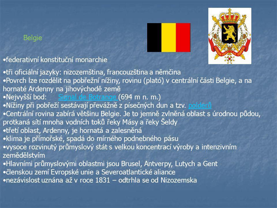Belgie federativní konstituční monarchie. tři oficiální jazyky: nizozemština, francouzština a němčina.