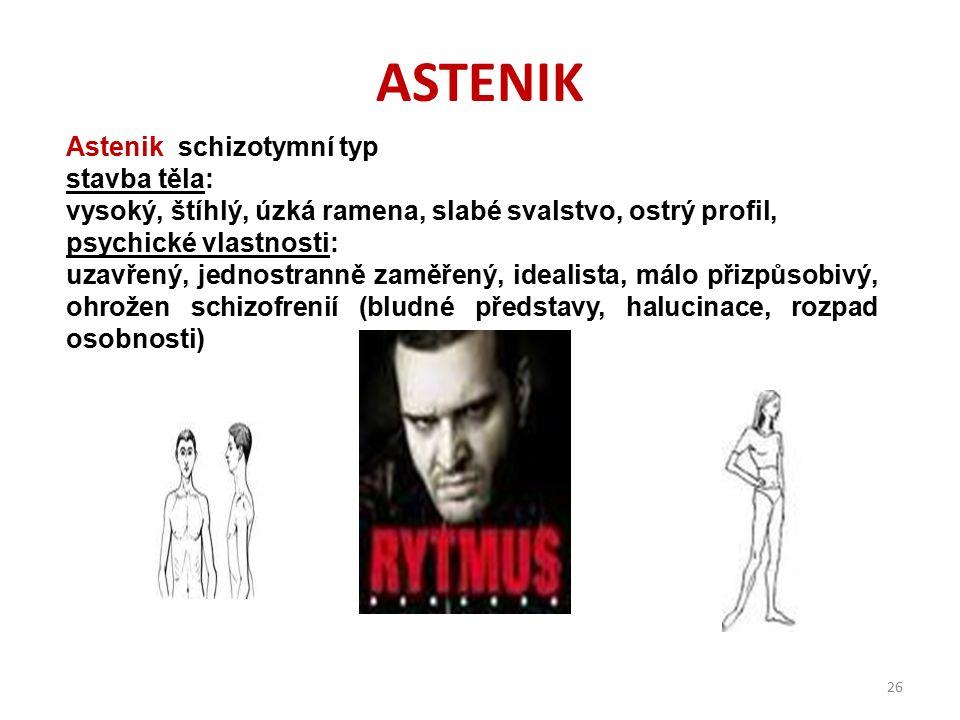 ASTENIK Astenik schizotymní typ stavba těla:
