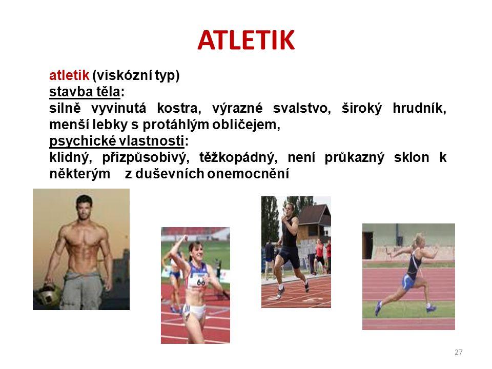 ATLETIK atletik (viskózní typ) stavba těla: