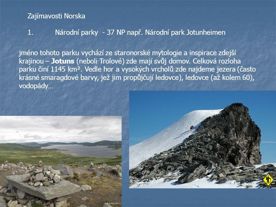 Zajímavosti Norska 1. Národní parky - 37 NP např. Národní park Jotunheimen.