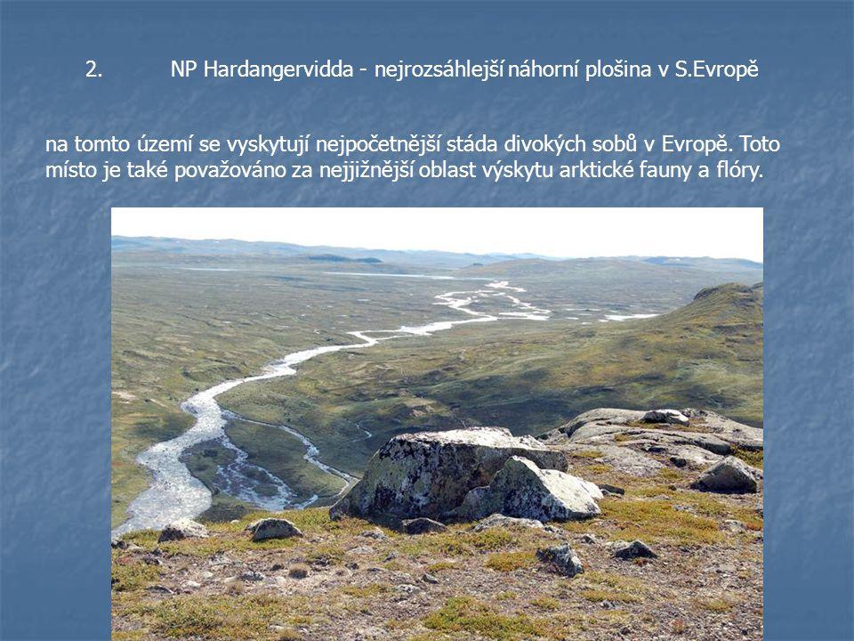 2. NP Hardangervidda - nejrozsáhlejší náhorní plošina v S.Evropě
