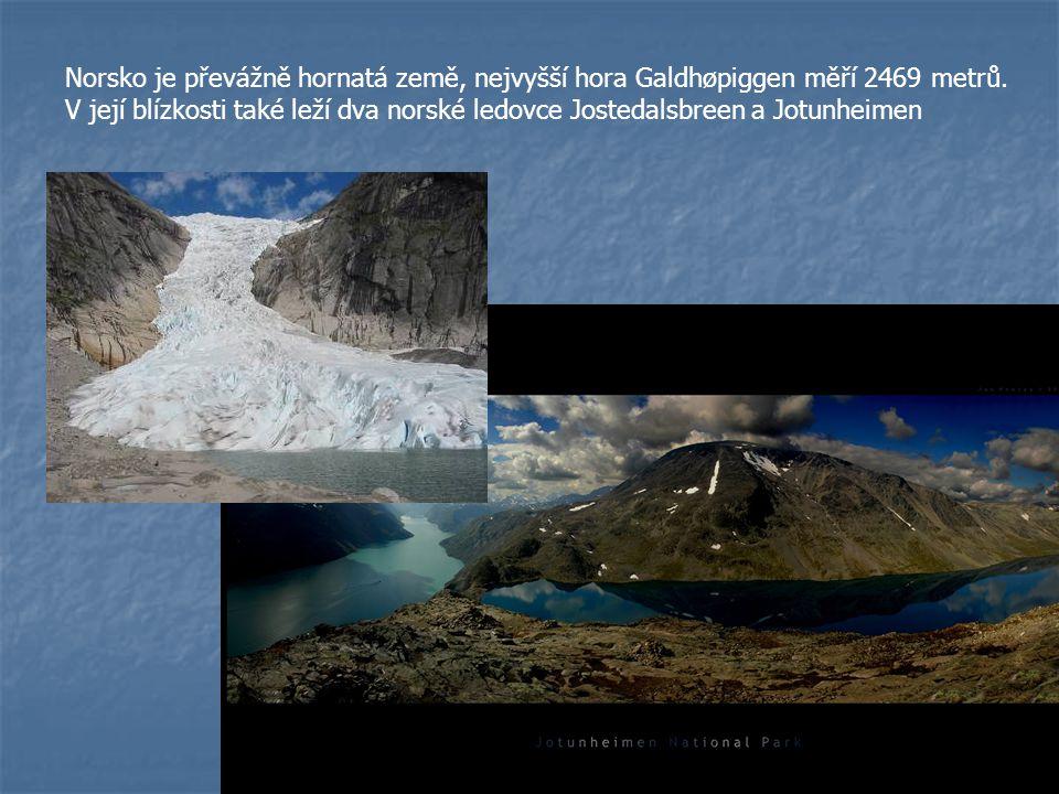 Norsko je převážně hornatá země, nejvyšší hora Galdhøpiggen měří 2469 metrů.