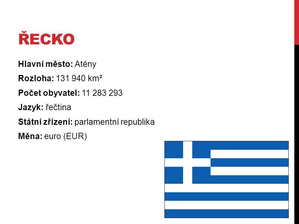 Řecko Hlavní město: Atény Rozloha: 131 940 km² Počet obyvatel: 11 283 293 Jazyk: řečtina Státní zřízení: parlamentní republika Měna: euro (EUR)