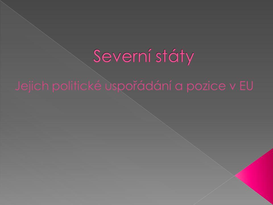 Jejich politické uspořádání a pozice v EU