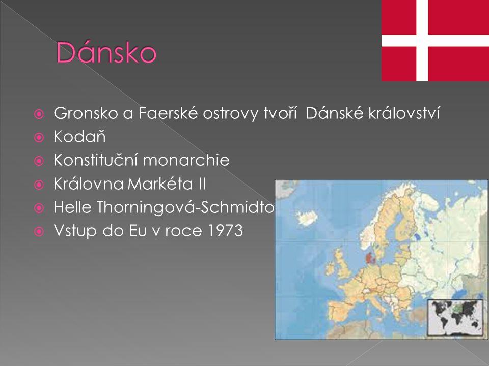 Dánsko Gronsko a Faerské ostrovy tvoří Dánské království Kodaň