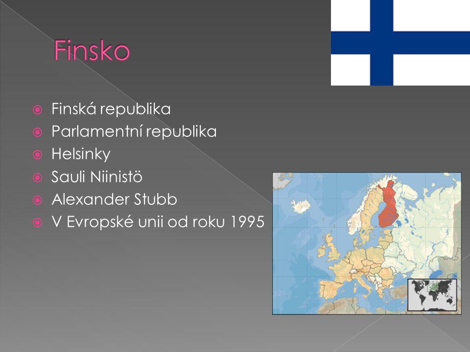 Finsko Finská republika Parlamentní republika Helsinky Sauli Niinistö