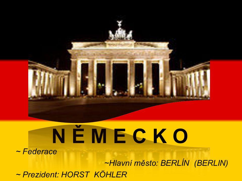 N Ě M E C K O ~ Federace ~Hlavní město: BERLÍN (BERLIN)