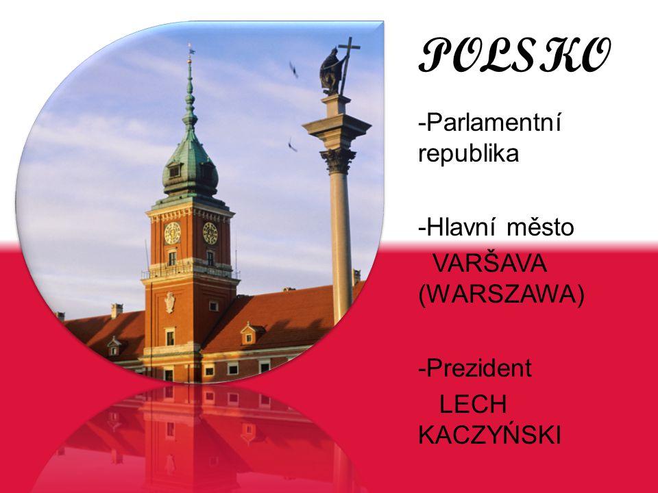 POLSKO -Parlamentní republika -Hlavní město VARŠAVA (WARSZAWA)