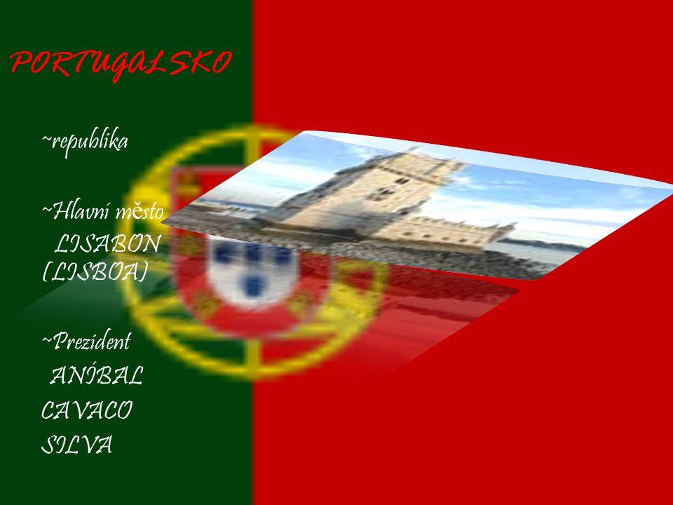 PORTUGALSKO ~republika ~Hlavní město LISABON (LISBOA) ~Prezident