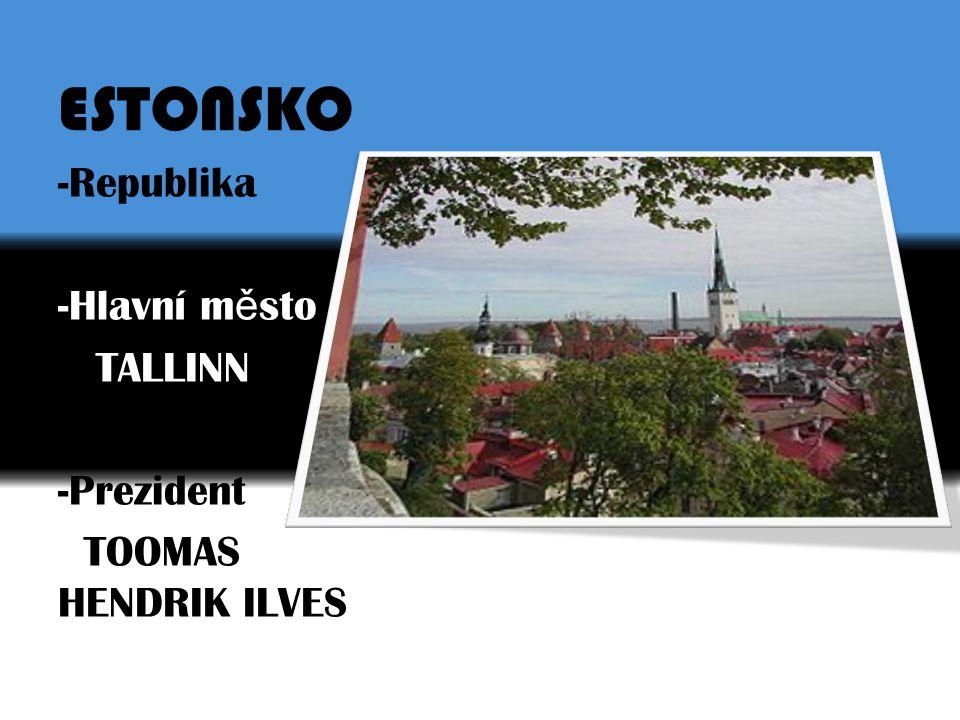 ESTONSKO -Republika Hlavní město TALLINN -Prezident