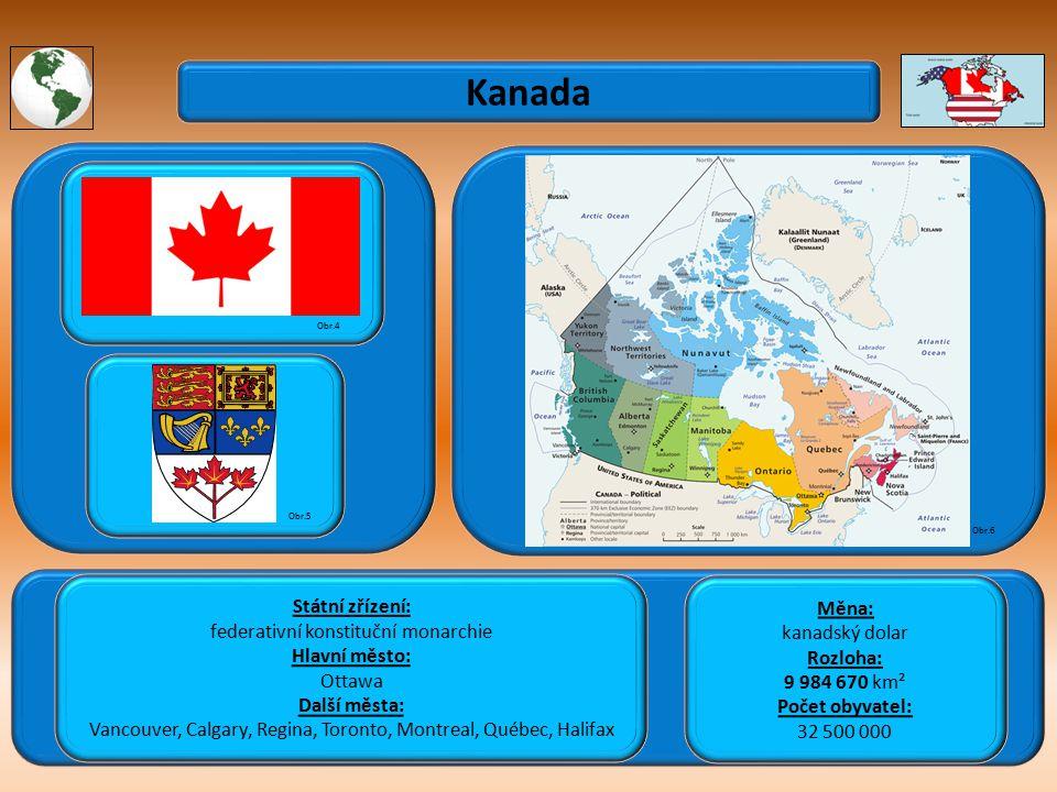 Kanada Státní zřízení: Měna: federativní konstituční monarchie