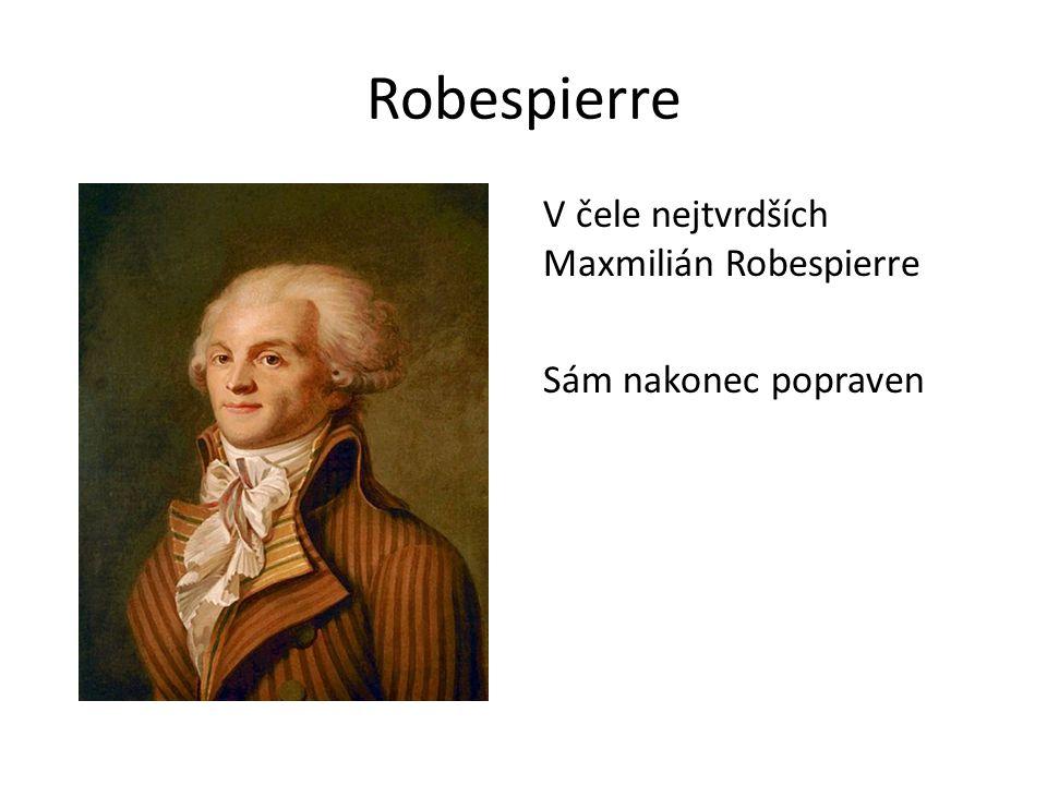Robespierre V čele nejtvrdších Maxmilián Robespierre