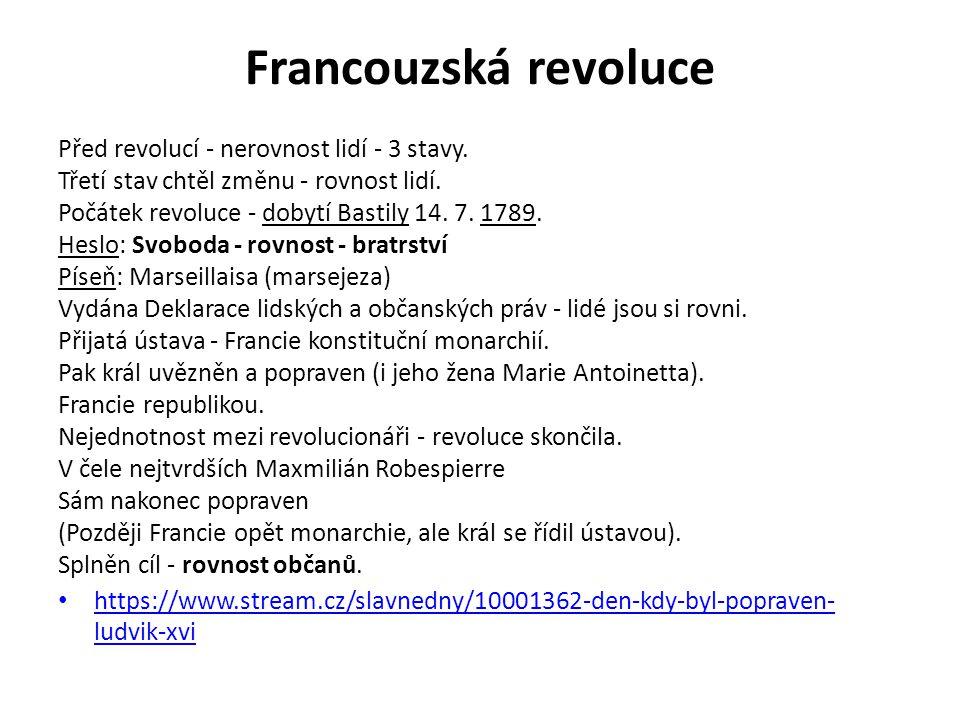 Francouzská revoluce Před revolucí - nerovnost lidí - 3 stavy.