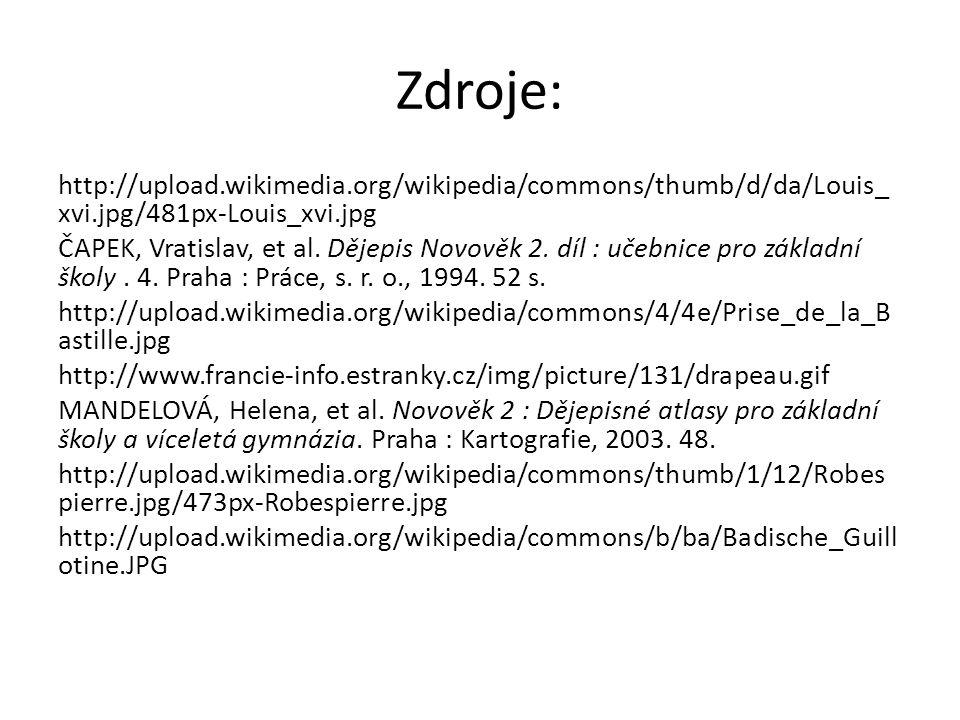 Zdroje: http://upload.wikimedia.org/wikipedia/commons/thumb/d/da/Louis_xvi.jpg/481px-Louis_xvi.jpg.