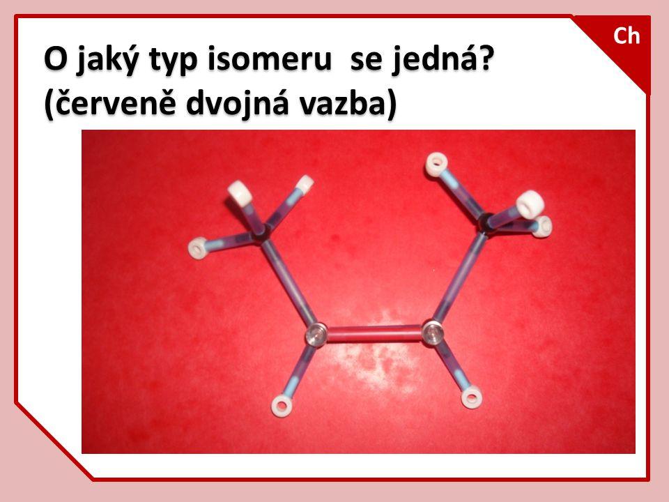 O jaký typ isomeru se jedná (červeně dvojná vazba)