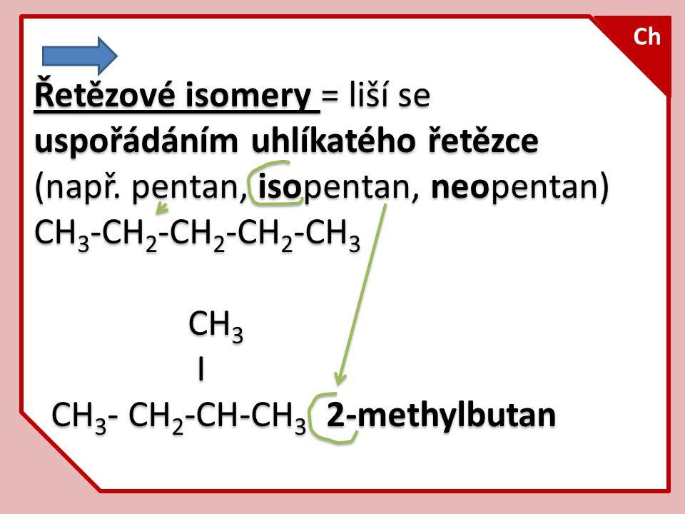 CH3- CH2-CH-CH3 2-methylbutan