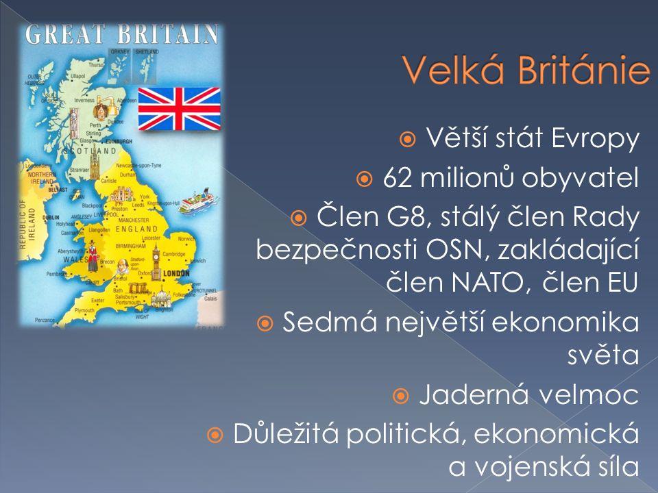Velká Británie Větší stát Evropy 62 milionů obyvatel