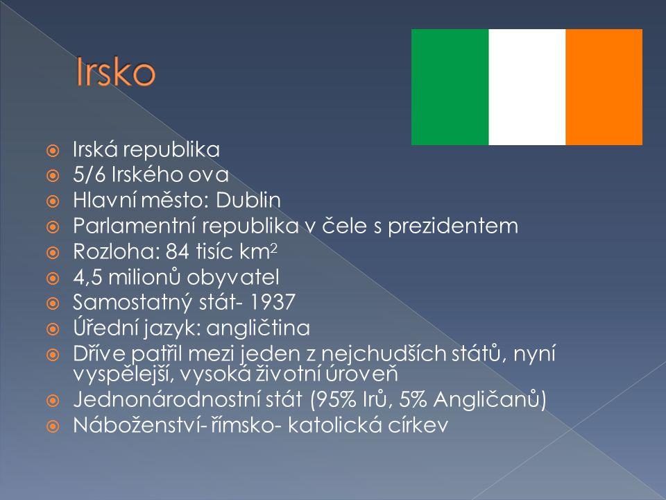 Irsko Irská republika 5/6 Irského ova Hlavní město: Dublin