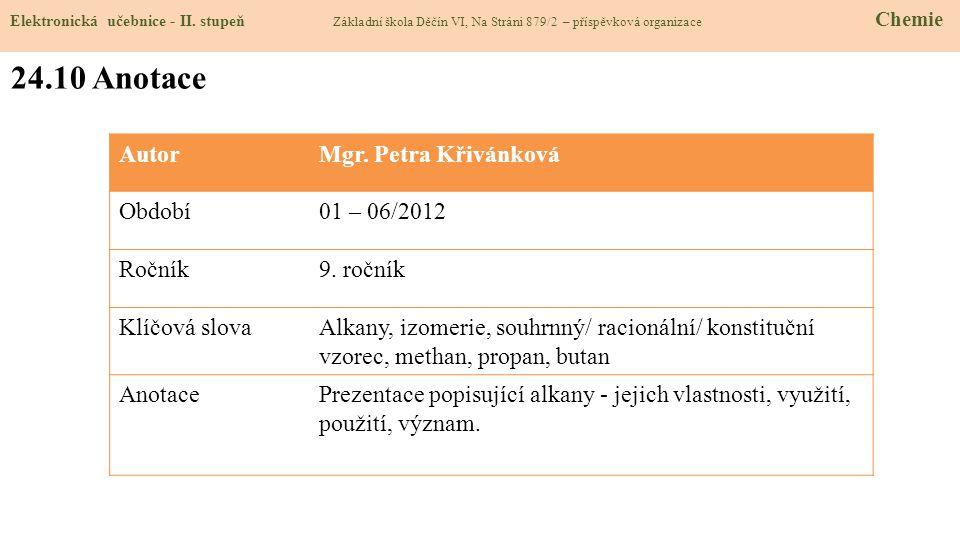 24.10 Anotace Autor Mgr. Petra Křivánková Období 01 – 06/2012 Ročník