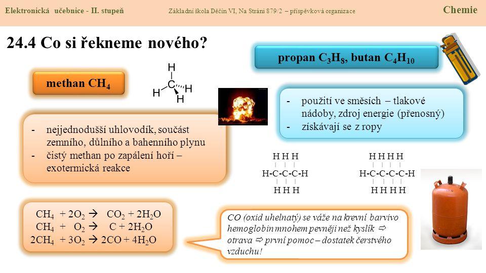 24.4 Co si řekneme nového propan C3H8, butan C4H10 methan CH4