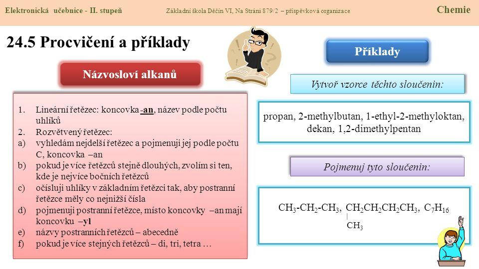 24.5 Procvičení a příklady Příklady Názvosloví alkanů
