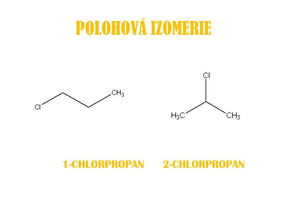 POLOHOVÁ IZOMERIE 1-CHLORPROPAN 2-CHLORPROPAN