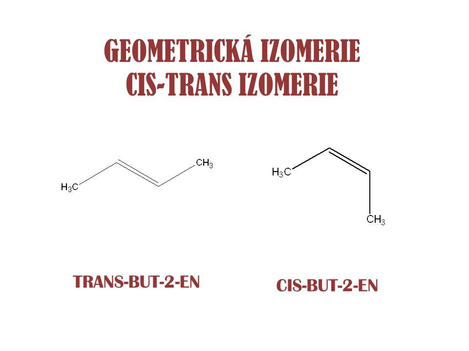 GEOMETRICKÁ IZOMERIE CIS-TRANS IZOMERIE