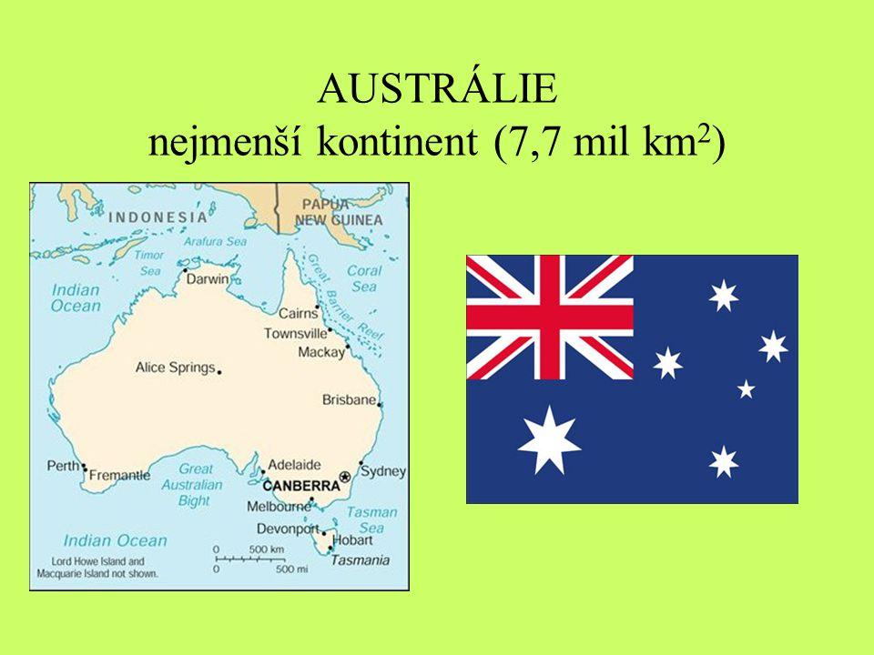 AUSTRÁLIE nejmenší kontinent (7,7 mil km2)