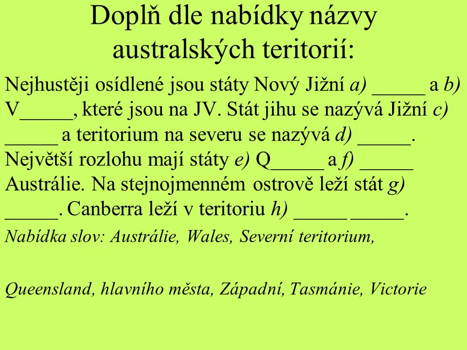 Doplň dle nabídky názvy australských teritorií: